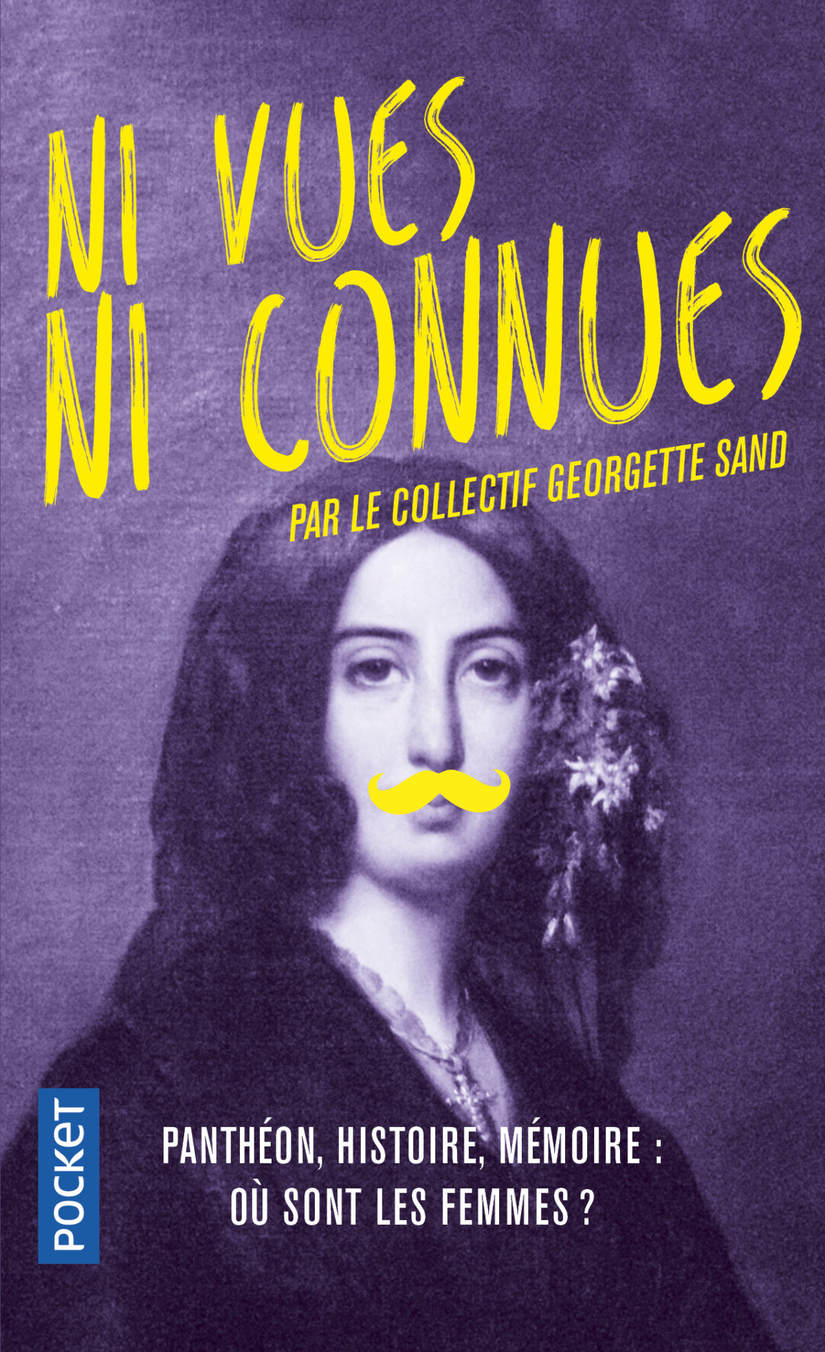 Ni vues, ni connues – collectif Georgette Sand